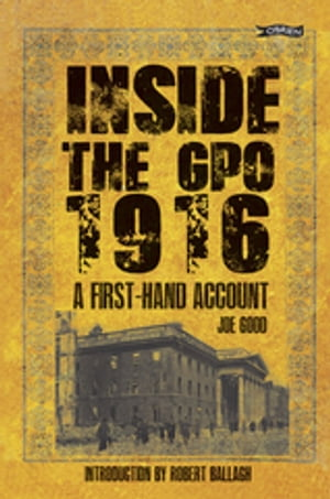 Inside the GPO 1916 A First-hand Account