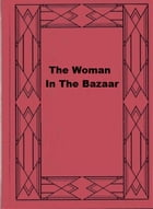 The Woman In The Bazaar by Alice Perrin