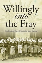Willingly Into The Fray by Catherine McCullagh