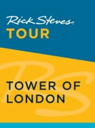 Rick Steves Tour: Tower of London by Rick Steves