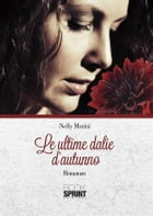 Le ultime dalie d'autunno by Nelly Morini