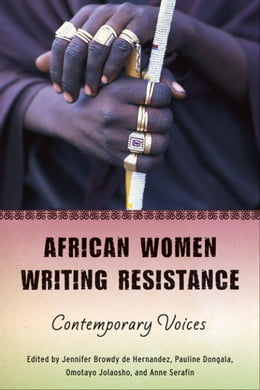 Book African Women Writing Resistance: An Anthology of Contemporary Voices by Browdy de Hernandez, Jennifer