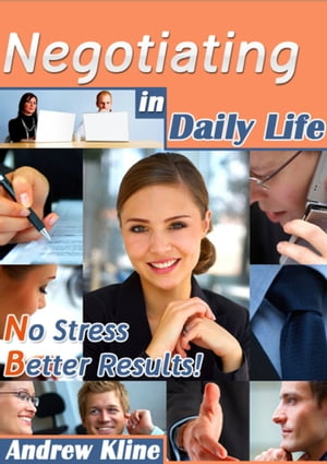 Negotiating in Daily Life by Andrew Kline
