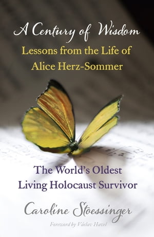 A Century of Wisdom Lessons from the Life of Alice Herz-Sommer,  the World's Oldest Living Holocaust Survivor