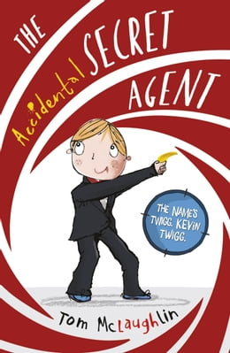 Book The Accidental Secret Agent by Tom McLaughlin