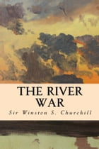 The River War by Sir Winston S. Churchill
