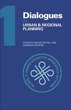 Dialogues in Urban and Regional Planning: Volume 1