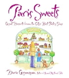 Paris Sweets: Great Desserts From the City's Best Pastry Shops: A Baking Book by Dorie Greenspan