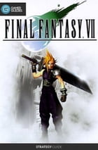 Final Fantasy VII - Strategy Guide by GamerGuides.com