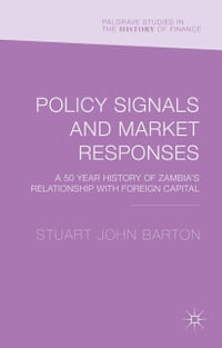 Policy Signals and Market Responses: A 50 Year History of Zambia's Relationship with Foreign Capital