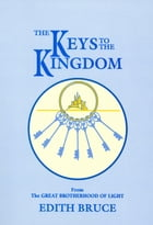 The Keys to the Kingdom by Edith Bruce