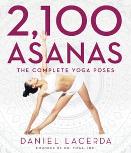 Book 2,100 Asanas: The Complete Yoga Poses by Daniel Lacerda