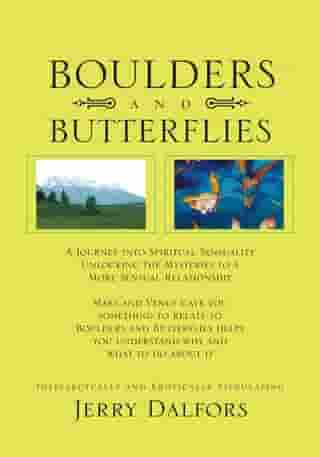 Boulders and Butterflies: A Journey into Spiritual Sensuality by Jerry Dalfors