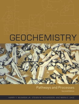 Book Geochemistry: Pathways and Processes by Harry Y. McSween