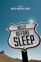 Miles Before Sleep by Wesley Spyke
