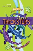 A Book of Tricksters: Tales from Many Lands by Jon C. Stott