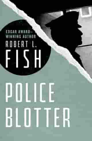 Police Blotter by Robert L. Fish