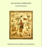 The Animals' Rebellion by Clifton Bingham