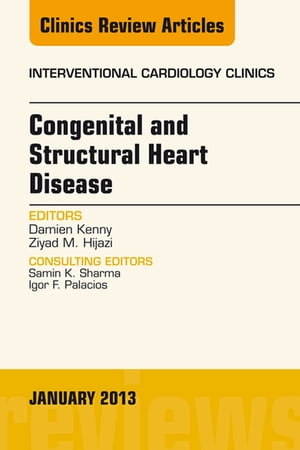 Congenital and Structural Heart Disease,  An Issue of Interventional Cardiology Clinics,