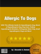 Allergic To Dogs by Alexander A. Keenum
