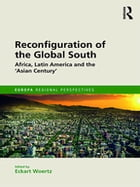 Reconfiguration of the Global South: Africa and Latin America and the 'Asian Century'
