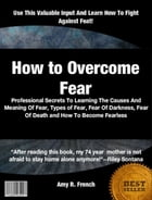 How to Overcome Fear by Amy R. French