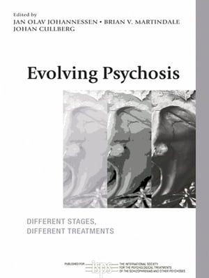 Evolving Psychosis Different Stages,  Different Treatments