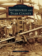Sistersville and Tyler County by Luke N. Peters