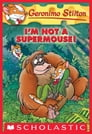 Geronimo Stilton #43: I'm Not a Supermouse! Cover Image