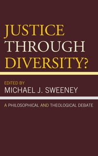 Justice Through Diversity?: A Philosophical and Theological Debate