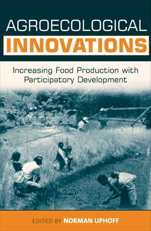 Agroecological Innovations Increasing Food Production with Participatory Development