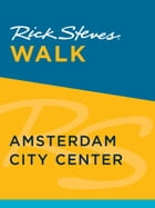 Rick Steves Walk: Amsterdam City Center by Rick Steves