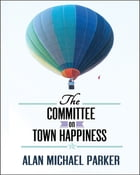 The Committee on Town Happiness