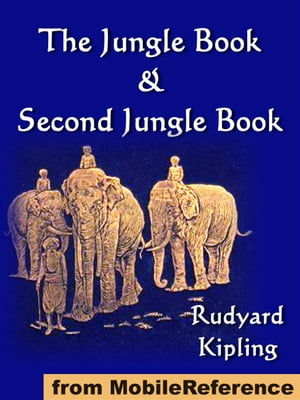 The Jungle Book & Second Jungle Book (Complete) (Mobi Classics)