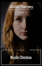 Aislin Tierney: Chapter 2 by Nicole Chiclana
