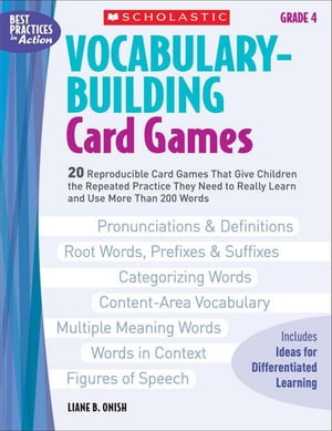 Vocabulary-Building Card Games: Grade 4: 20 Reproducible Card Games That Give Children the Repeated Practice They Need to Really Learn and Use More Th