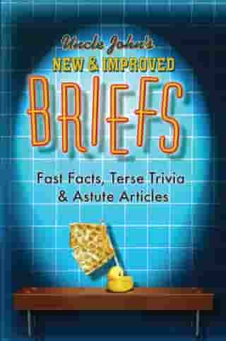 Uncle John's New & Improved Briefs: Fast Facts, Terse Trivia & Astute Articles by Bathroom Readers' Institute