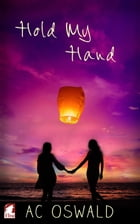 Hold My Hand by AC Oswald