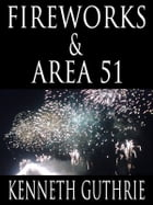 Fireworks and Area 51 (Two Story Pack) by Kenneth Guthrie