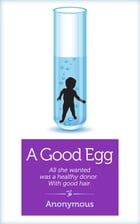 A Good Egg by Anonymous