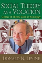 Social Theory as a Vocation: Genres of Theory Work in Sociology