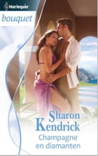 Champagne en diamanten by Sharon Kendrick