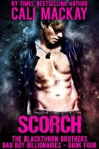 Scorch: The Blackthorn Brothers, #4 by Cali MacKay