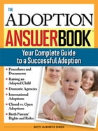 Adoption Answer Book: Your Compete Guide to a Successful Adoption