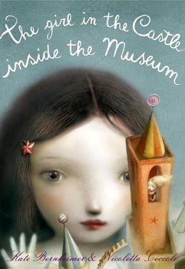 Book The Girl in the Castle Inside the Museum by Kate Bernheimer