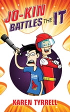 Jo-Kin Battles the It: Super Space Kids, #1 by Karen Tyrrell
