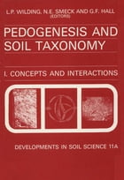 Pedogenesis and Soil Taxonomy: Concepts and Interactions by L.P. Wilding