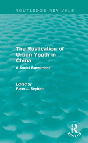 The Rustication of Urban Youth in China A Social Experiment