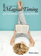 Magical Timing: L'art de retrouver du temps pour soi by Diane Ballonad Rolland
