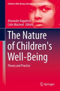 The Nature of Children's Well-Being: Theory and Practice